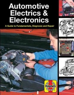 Automotive Electrics and Electronics: Haynes Techbook