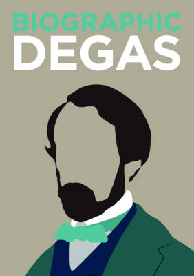 Degas: Great Lives in Graphic Form