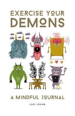 Exercise Your Demons: A Mindful Journal