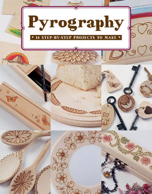 Pyrography: 12 Step-by-Step Projects to Make
