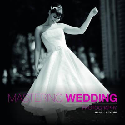 Mastering Wedding Photography