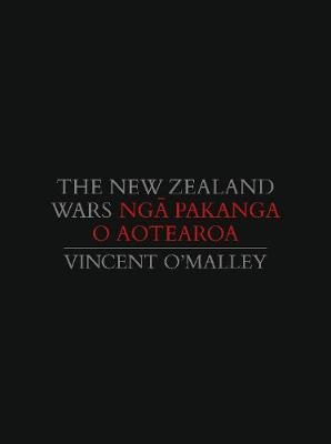 The New Zealand Wars | Nga Pakanga o Aotearoa