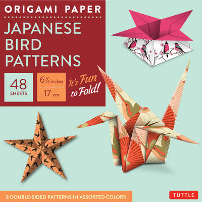 Origami Paper – Japanese Bird Patterns – 6 3/4″ – 48 Sheets: Tuttle Origami Paper: High-Quality Origami Sheets Printed with 8 Different Patterns: Instructions for 7 Projects Included
