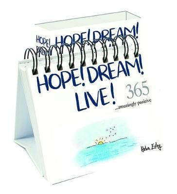 Hope! Dream! Live! 365: …Amazingly Positive