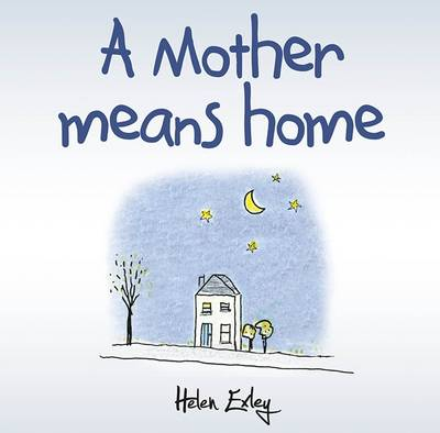 A Mother Means Home