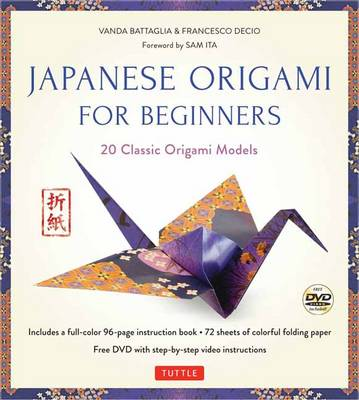 Japanese Origami for Beginners Kit: 20 Classic Origami Models: Kit with 96-page Origami Book, 72 High-Quality Origami Papers and Instructional DVD: Great for Kids and Adults!