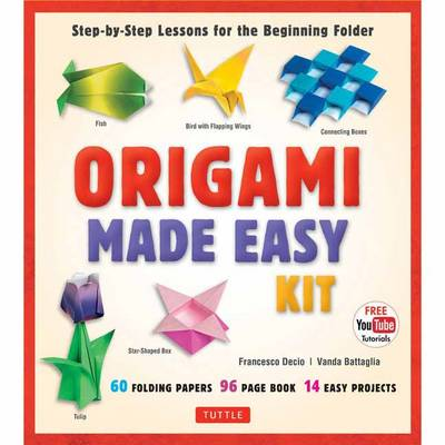 Origami Made Easy Kit: Step-By-Step Lessons for the Beginning Folder