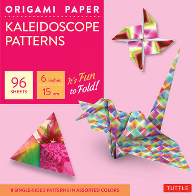 Origami Paper – Kaleidoscope Patterns – 6″ – 96 Sheets: Tuttle Origami Paper: High-Quality Origami Sheets Printed with 8 Different Patterns: Instructions for 7 Projects Included