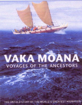 Vaka Moana – Voyages of the Ancestors: The Discovery and Settlement of the Pacific