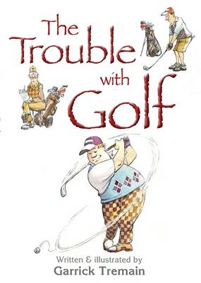 The Trouble with Golf