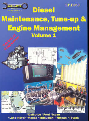 Diesel Maintenance, Tune-Up and Engine Management: Automobile Technical/Repair Manual: v. 1