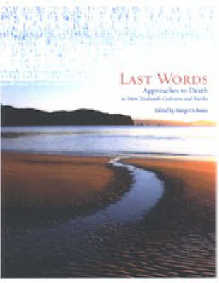 Last Words: Approaches to Death in New Zealand's Cultures and Faiths