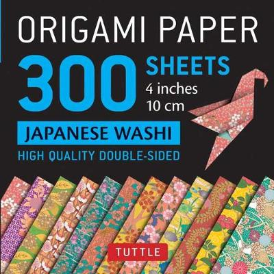 Origami Paper – Japanese Washi Patterns- 4 inch (10cm) 300 sheets: Tuttle Origami Paper: High-Quality Origami Sheets Printed with 12 Different Designs