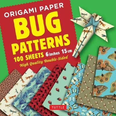 Origami Paper Bug Patterns – 6 inch (15 cm) – 100 Sheets: Tuttle Origami Paper: High-Quality Origami Sheets Printed with 8 Different Designs: Instructions for 8 Projects Included
