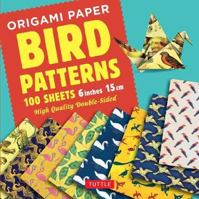 Origami Paper – Bird Patterns – 6 inch (15 cm) – 100 sheets: Tuttle Origami Paper: High-Quality Origami Sheets Printed with 8 Different Designs: Instructions for 8 Projects Included