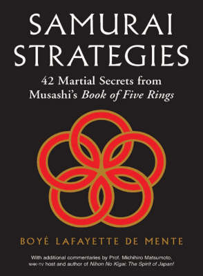 Samurai Strategies: 42 Martial Secrets from Musashi's Book of Five Rings (The Samurai Way of Winning!)