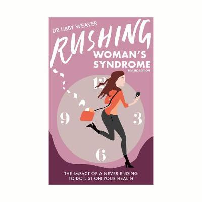 Rushing Woman's Syndrome: Revised Edition