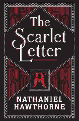 The Scarlet Letter: (Barnes & Noble Collectible Classics: Flexi Edition)