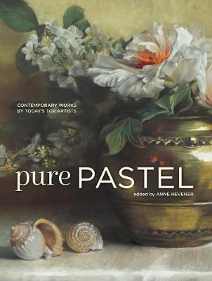 Pure Pastel: Contemporary Works by Today's Top Artists