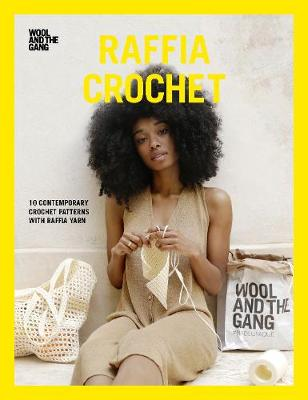 Raffia Crochet: 10 contemporary crochet patterns with raffia yarn