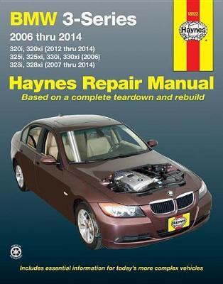 BMW 3-Series Automotive Repair Manual: 2006-14