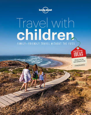 Travel with Children: The Essential Guide for Travelling Families