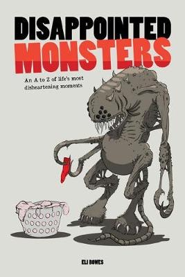 Disappointed Monsters: Somewhere Someone (Or Something) Shares Your Pain