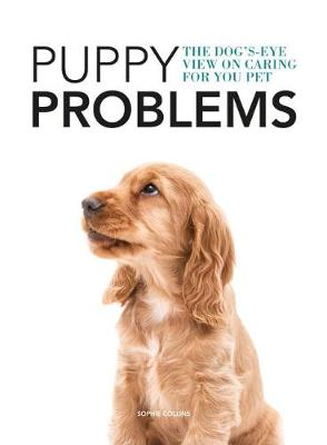 Puppy Problems: The Dog's-Eye View on Tackling Puppy Problems