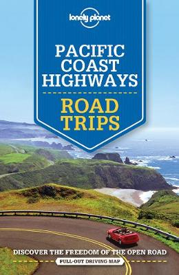 Lonely Planet Pacific Coast Highways Road Trips