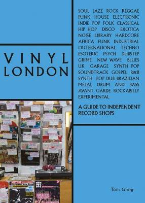 Vinyl London: An Independent Record Shop Guide