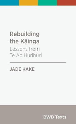 Rebuilding the Kainga: Lessons from Te Ao Hurihuri: 2019