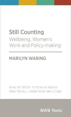 Still Counting: Wellbeing, Women's Work and Policy-making: 2018