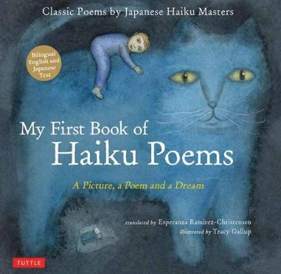 My First Book of Haiku Poems: A Picture, a Poem and a Dream; Classic Poems by Japanese Haiku Masters: Bilingual English and Japanese text