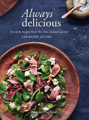 Always Delicious: Favourite recipes from the New Zealand Listener