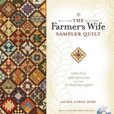 The Farmer's Wife Sampler Quilt: 55 Letters and the 111 Blocks They Inspired
