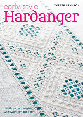 Early-Style Hardanger: Traditional Norwegian Whitework Embroidery