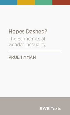 Hopes Dashed?: The Economics of Gender Inequality