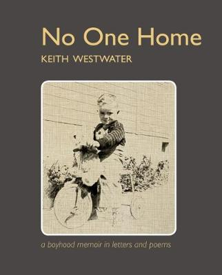 No One Home: a boyhood memoir in letters and poems