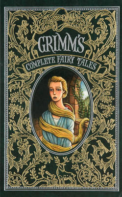 Grimm's Complete Fairy Tales (Barnes & Noble Omnibus Leatherbound Classics)