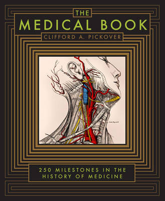 Medical Book: 250 Milestones in the History of Medicine