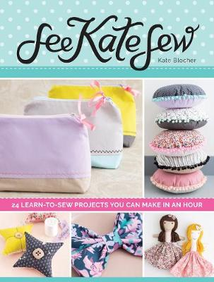 See Kate Sew: 24 Learn-to-Sew Projects You Can Make in an Hour