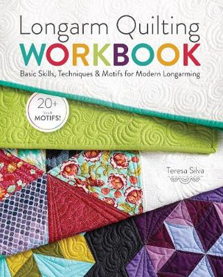 Longarm Quilting Workbook: Basic Skills, Techniques & Motifs for Modern Longarming