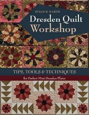 Dresden Quilt Workshop: Tips, Tools & Techniques