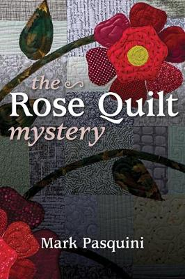 The Rose Quilt Mystery: A Steve Walsh Mystery