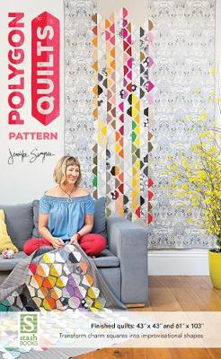 Polygon Quilts Pattern: Transform Charm Squares into Improvisational Shapes