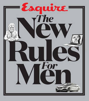 Esquire's The New Rules for Men: A Man's Guide to Life
