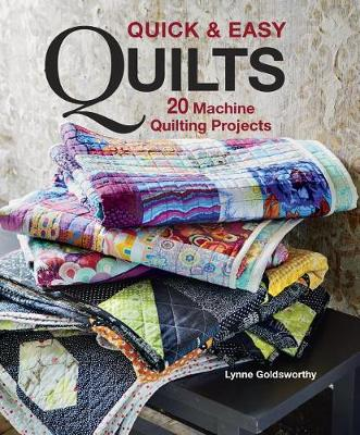 Quick & Easy Quilts: 20 Machine Quilting Projects
