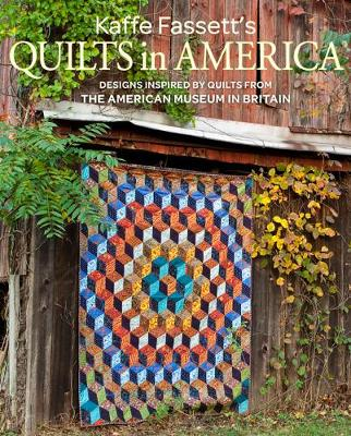 Kaffe Fassett's Quilts in America: Design Inspired by Quilts from the American Museum in Britain