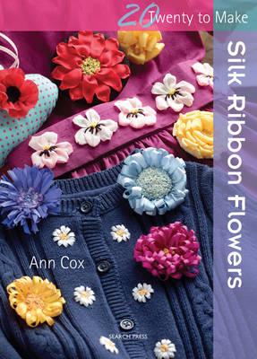 Twenty to Make: Silk Ribbon Flowers