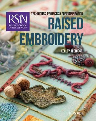 RSN: Raised Embroidery: Techniques, Projects & Pure Inspiration